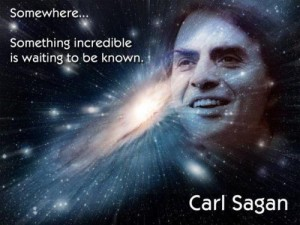 """Somewhere...something incredible is waiting to be known.""- Carl Sagan"